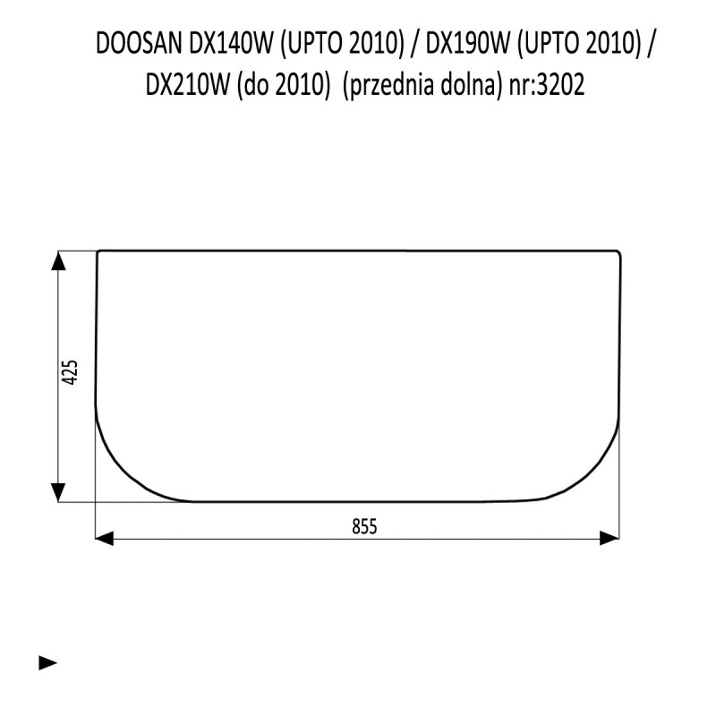 DOOSAN DX140LC DX180LC DX210LC DX225LCA DX300LC DX300LCA DX300SLR DX340LC DX350LC DX420LC DX480LC DX520LC szyba przednia